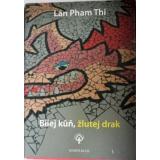 Bílej kůň, žlutej drak, Lan Pham Thi alias Jan Cempírek