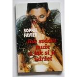 Jak svádět muže a jak si je udržet, Sophie Favier