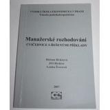 Manažerské rozhodování - cvičebnice, H.Hrůzová a další..
